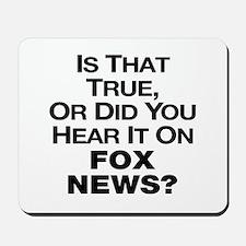 True or Fox News? Mousepad