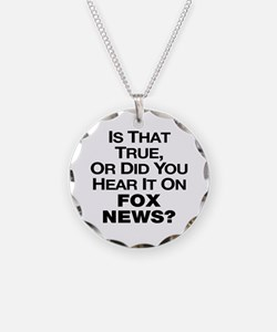 True or Fox News? Necklace