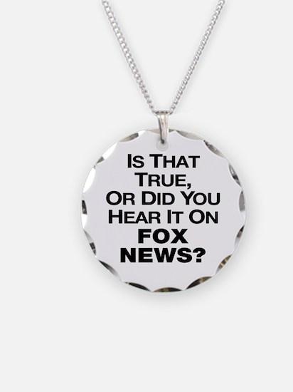 True or Fox News? Necklace