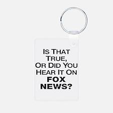 True or Fox News? Keychains