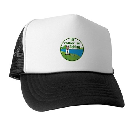 I'd Rather Be Golfing - Trucker Hat