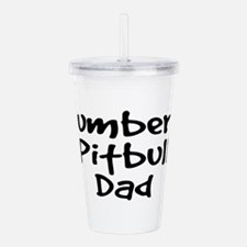 Number 1 Pitbull Dad. Acrylic Double-wall Tumbler