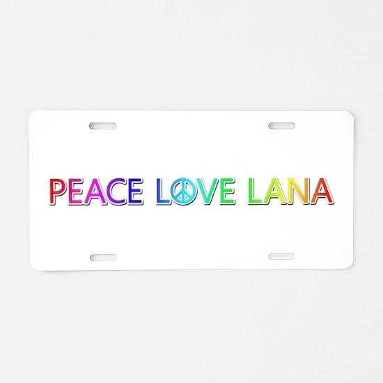 Peace Love Lana Aluminum License Plate