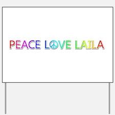 Peace Love Laila Yard Sign