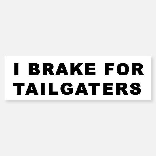 I Brake For Tailgaters Bumper Bumper Bumper Sticker