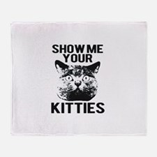 SHOW ME YOUR KITTIES T-SHIRT Throw Blanket