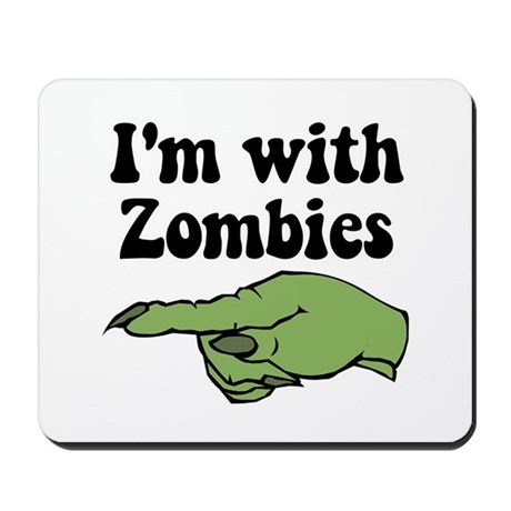I'm With Zombies Halloween Mousepad