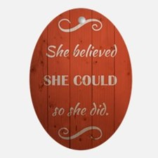 SHE BELIEVED Oval Ornament