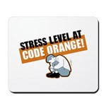 STRESS LEVEL at code orange! Mousepad