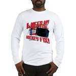 I NEED my HOCKEY FIX  Long Sleeve T-Shirt