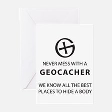 Never mess with geocacher Greeting Cards