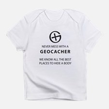 Never mess with geocacher Infant T-Shirt