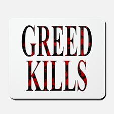 Greed Kills Mousepad