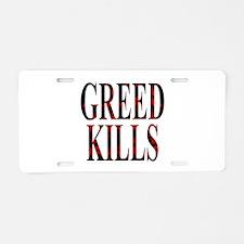 Greed Kills Aluminum License Plate