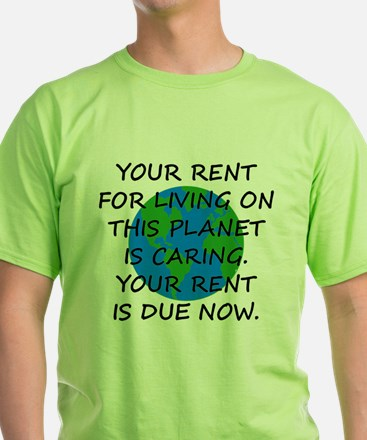 Your rent is caring. T-Shirt