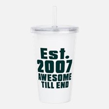 Est. 2007 Awesome Till Acrylic Double-wall Tumbler