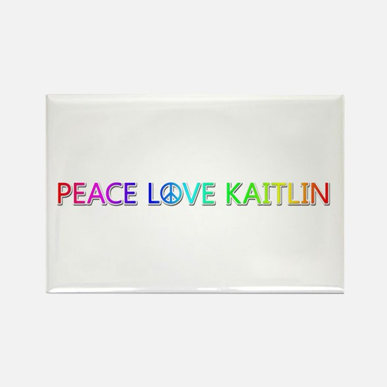 Peace Love Kaitlin Rectangle Magnet