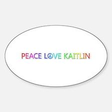 Peace Love Kaitlin Oval Decal