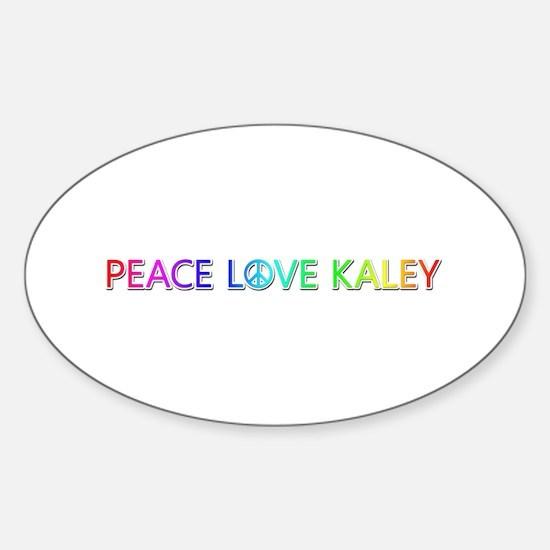 Peace Love Kaley Oval Decal