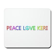 Peace Love Keri Mousepad