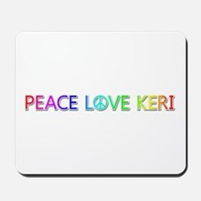 Peace Love Keri Mousepad