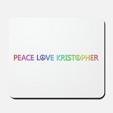 Peace Love Kristopher Mousepad