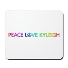 Peace Love Kyleigh Mousepad