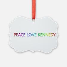 Peace Love Kennedy Ornament