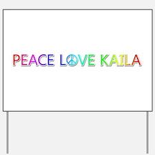 Peace Love Kaila Yard Sign