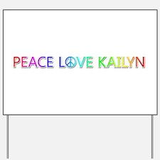 Peace Love Kailyn Yard Sign