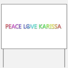 Peace Love Karissa Yard Sign