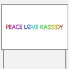 Peace Love Kassidy Yard Sign
