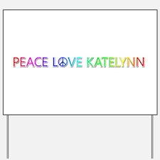 Peace Love Katelynn Yard Sign
