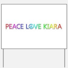 Peace Love Kiara Yard Sign
