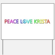 Peace Love Krista Yard Sign