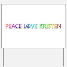 Peace Love Kristen Yard Sign