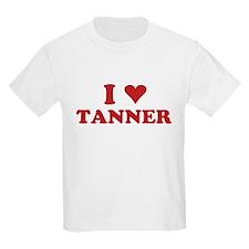 I LOVE TANNER T-Shirt