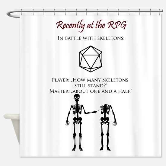Rechently at the RPG Shower Curtain