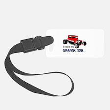 Need Garage Time Luggage Tag