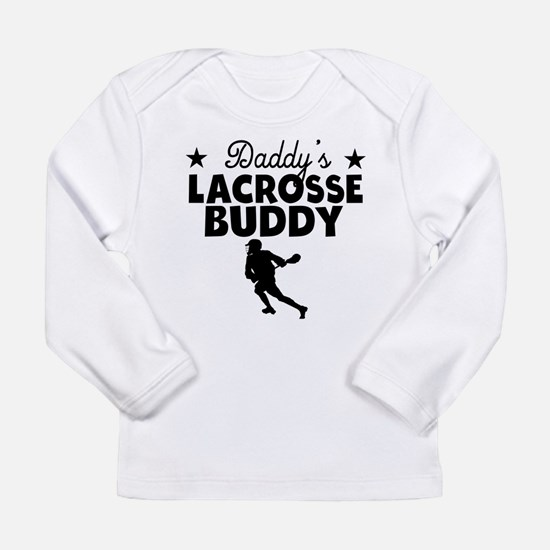 Daddys Lacrosse Buddy Long Sleeve T-Shirt