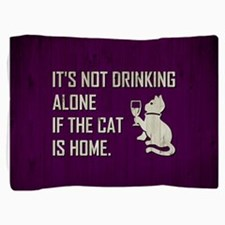 IT'S NOT DRINKING... Pillow Sham