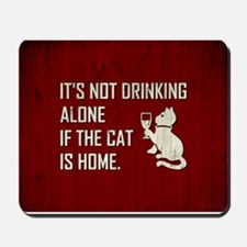 IT'S NOT DRINKING... Mousepad