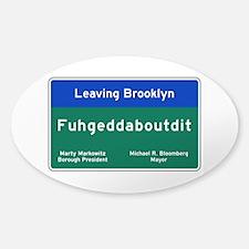 Fuhgeddaboudit, Brooklyn, NY Decal