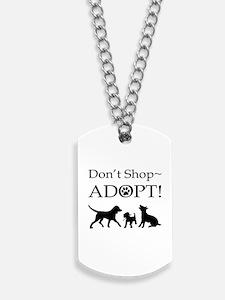 Don't Shop~Adopt! Dog Tags