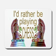 I'd Rather Play Chess - Mousepad