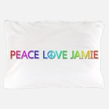 Peace Love Jamie Pillow Case