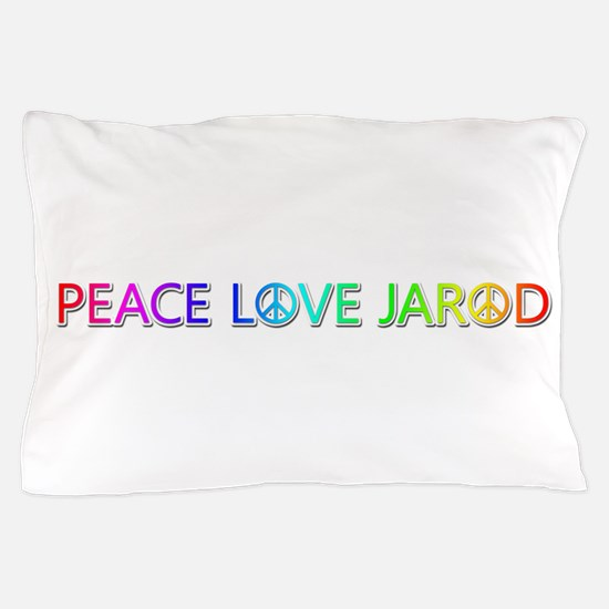 Peace Love Jarod Pillow Case