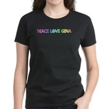 Peace Love Gina T-Shirt