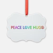 Peace Love Hugo Ornament