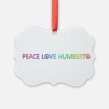 Peace Love Humberto Ornament
